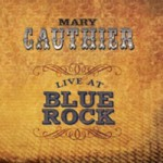 Mary Gauthier Blue Rock CD